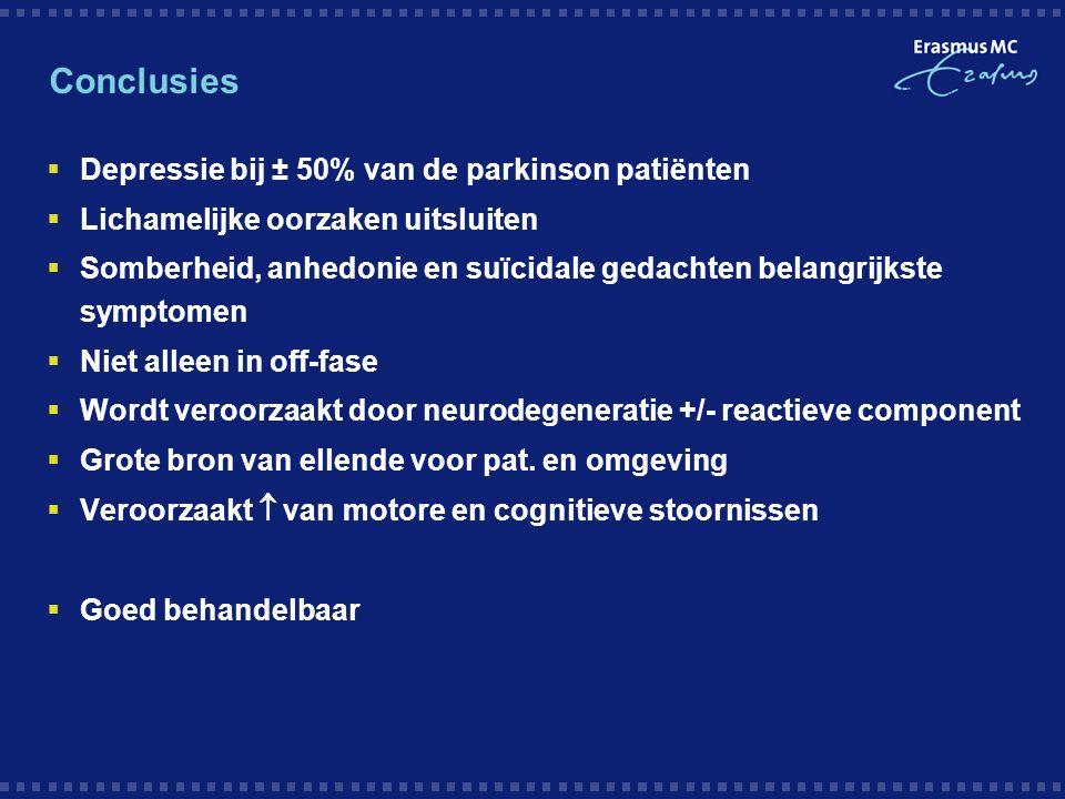 Conclusies  Depressie bij ± 50% van de parkinson patiënten  Lichamelijke oorzaken uitsluiten  Somberheid, anhedonie en suïcidale gedachten belangri