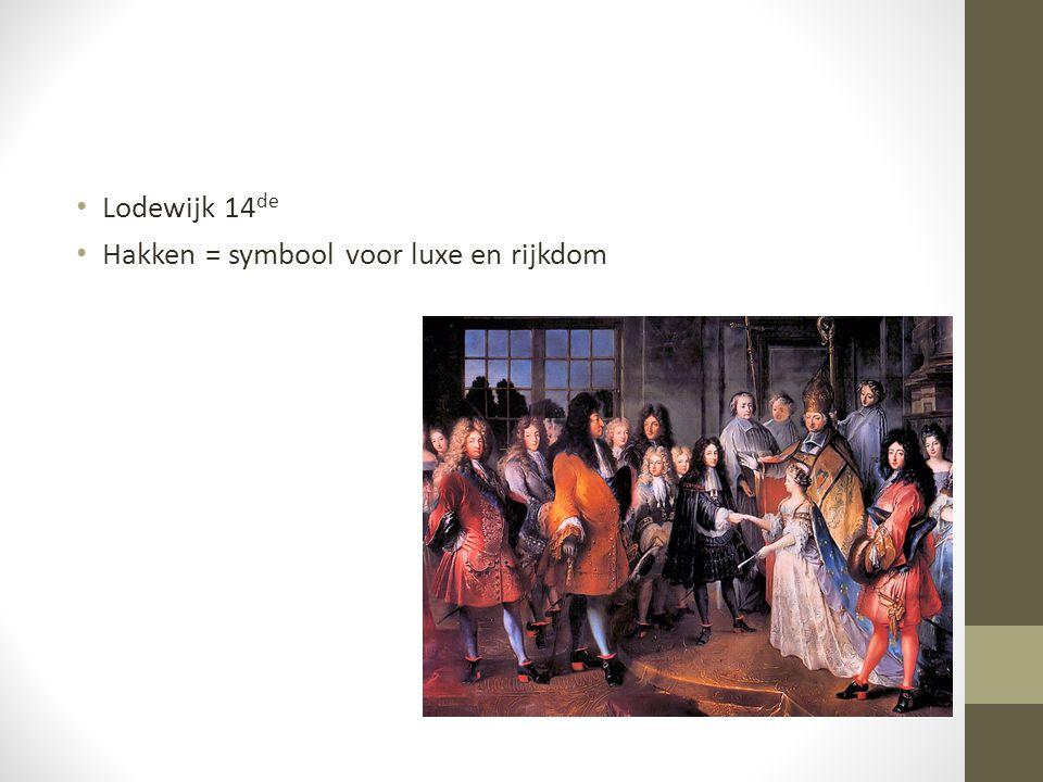 Lodewijk 14 de Hakken = symbool voor luxe en rijkdom