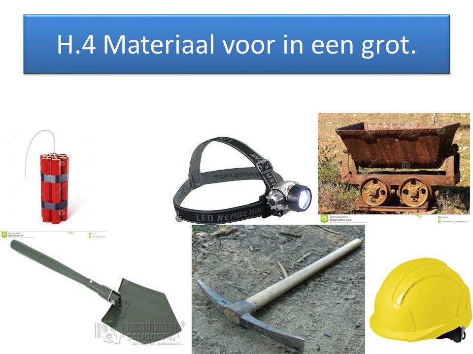 H.4 Materiaal voor in een grot.