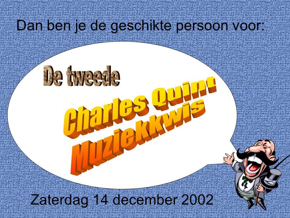 Dan ben je de geschikte persoon voor: Zaterdag 14 december 2002