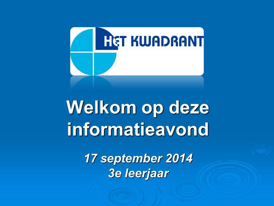 Welkom op deze informatieavond 17 september 2014 3e leerjaar