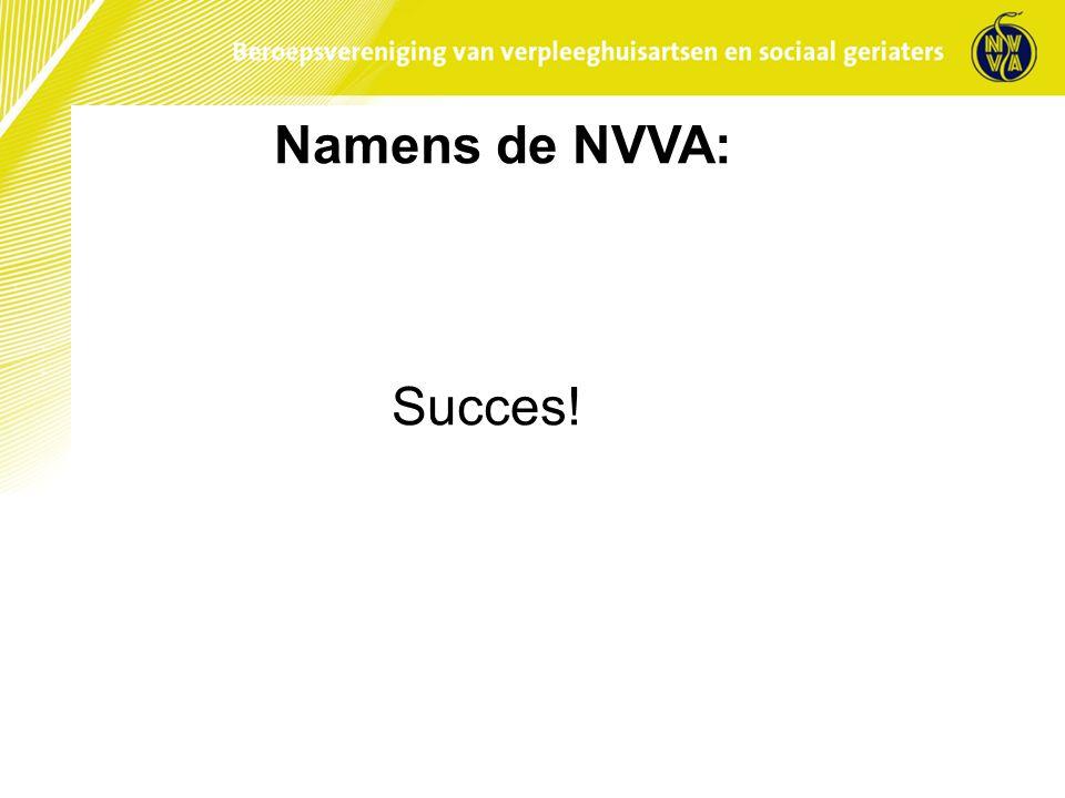 Namens de NVVA: Succes!