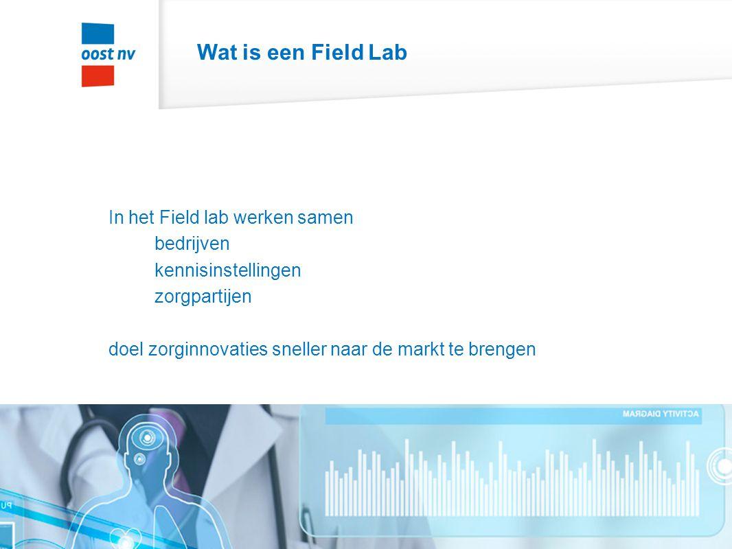 Wat is een Field Lab In het Field lab werken samen bedrijven kennisinstellingen zorgpartijen doel zorginnovaties sneller naar de markt te brengen