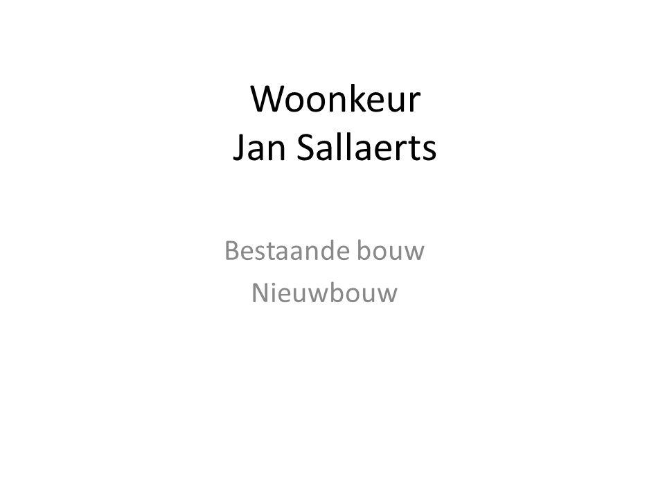 Woonkeur Jan Sallaerts Bestaande bouw Nieuwbouw