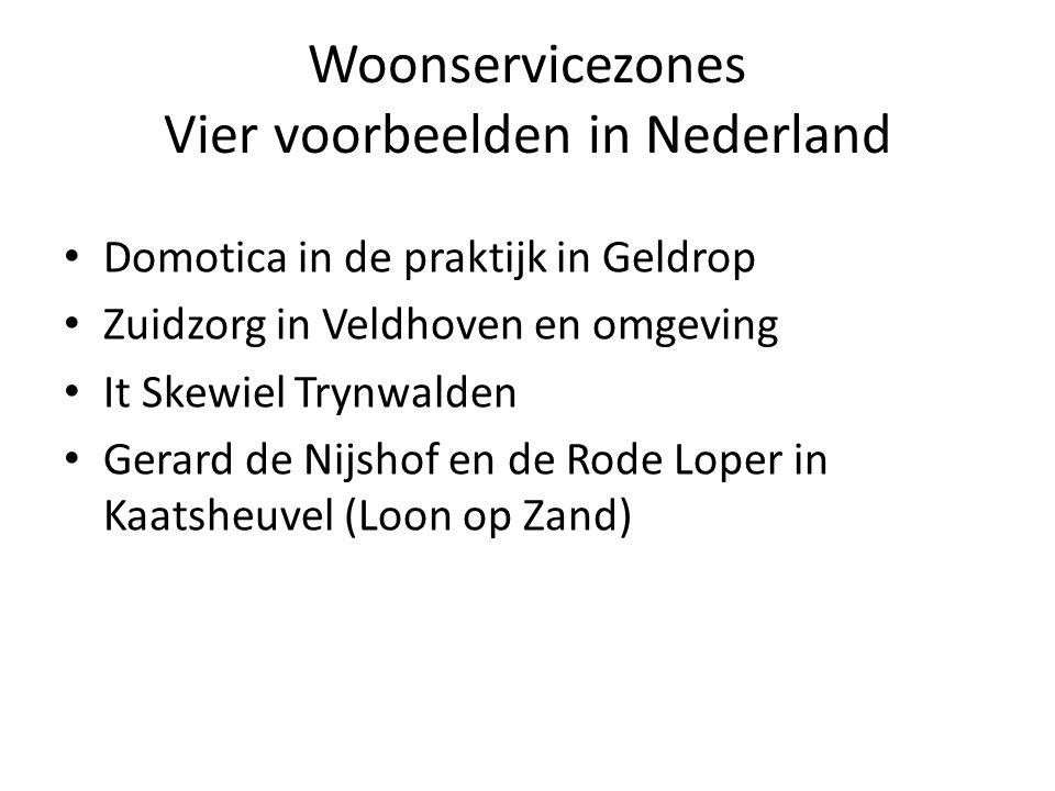 Woonservicezones Vier voorbeelden in Nederland Domotica in de praktijk in Geldrop Zuidzorg in Veldhoven en omgeving It Skewiel Trynwalden Gerard de Ni