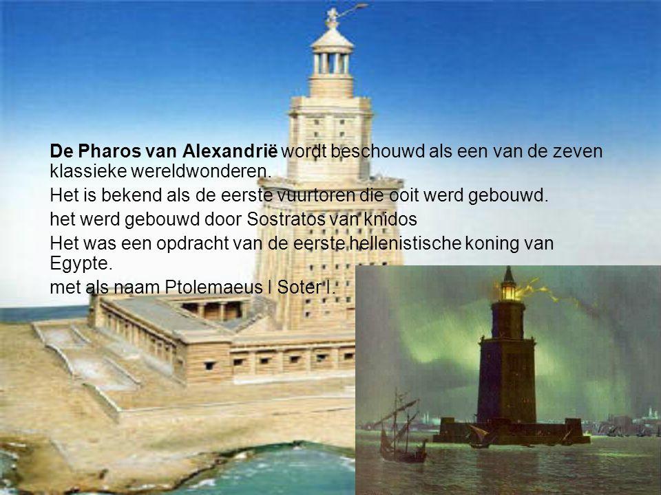 De Pharos van Alexandrië wordt beschouwd als een van de zeven klassieke wereldwonderen. Het is bekend als de eerste vuurtoren die ooit werd gebouwd. h