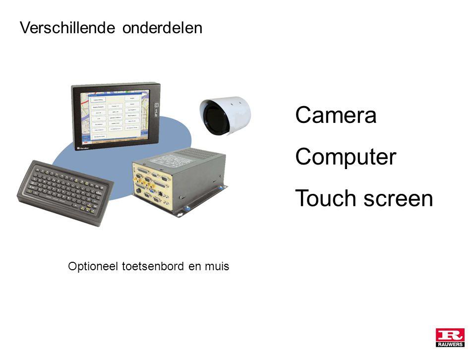 Verschillende onderdelen Camera Computer Touch screen Optioneel toetsenbord en muis