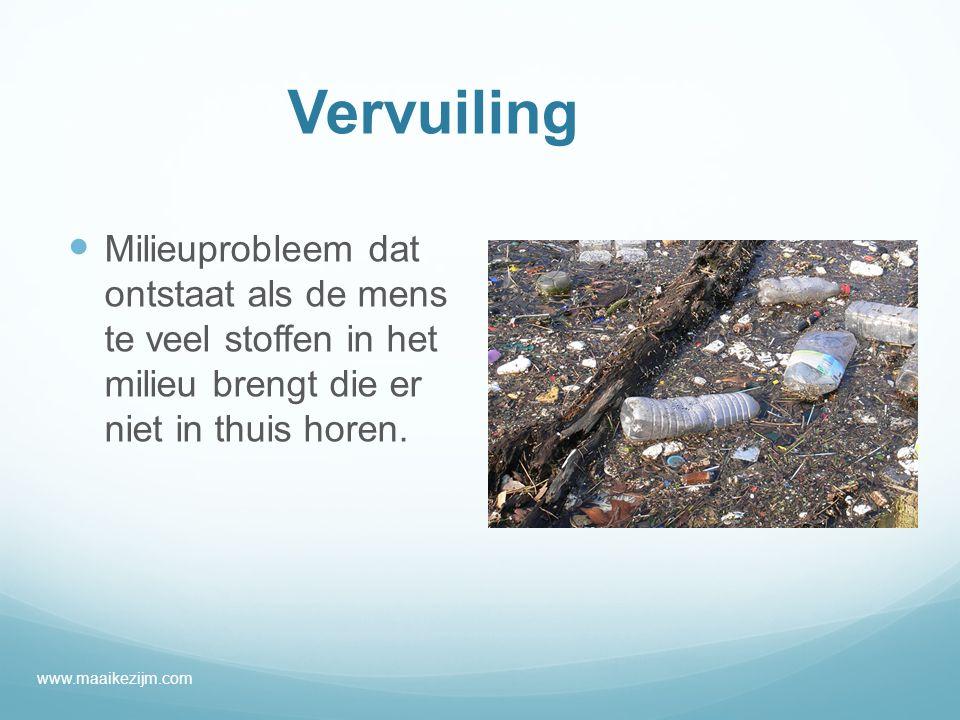 Vervuiling Milieuprobleem dat ontstaat als de mens te veel stoffen in het milieu brengt die er niet in thuis horen.