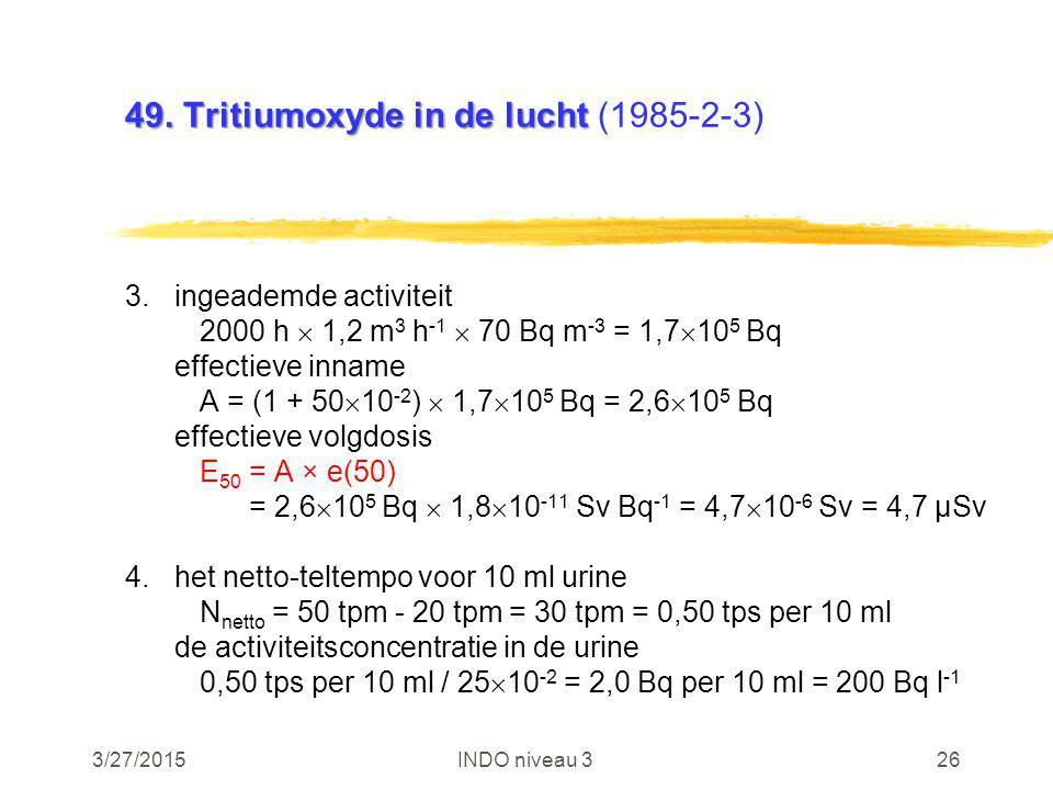 3/27/2015INDO niveau 326 49. Tritiumoxyde in de lucht 49.