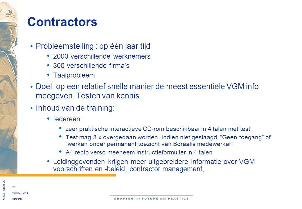Reference © 2006 Borealis AG 17 March 27, 2015 Contractors Probleemstelling : op één jaar tijd 2000 verschillende werknemers 300 verschillende firma's