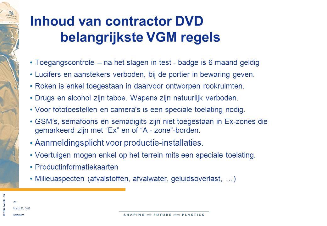 Reference © 2006 Borealis AG 18 March 27, 2015 Inhoud van contractor DVD belangrijkste VGM regels Toegangscontrole – na het slagen in test - badge is
