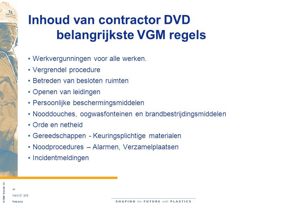 Reference © 2006 Borealis AG 19 March 27, 2015 Inhoud van contractor DVD belangrijkste VGM regels Werkvergunningen voor alle werken. Vergrendel proced
