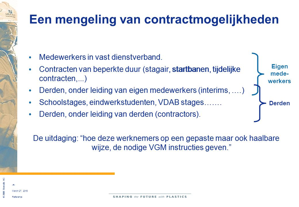 Reference © 2006 Borealis AG 3 March 27, 2015 VGM introductie eigen medewerkers