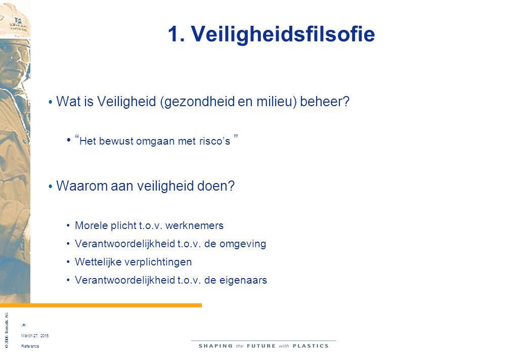 """Reference © 2006 Borealis AG 22 March 27, 2015 1. Veiligheidsfilsofie Wat is Veiligheid (gezondheid en milieu) beheer? """" Het bewust omgaan met risco's"""
