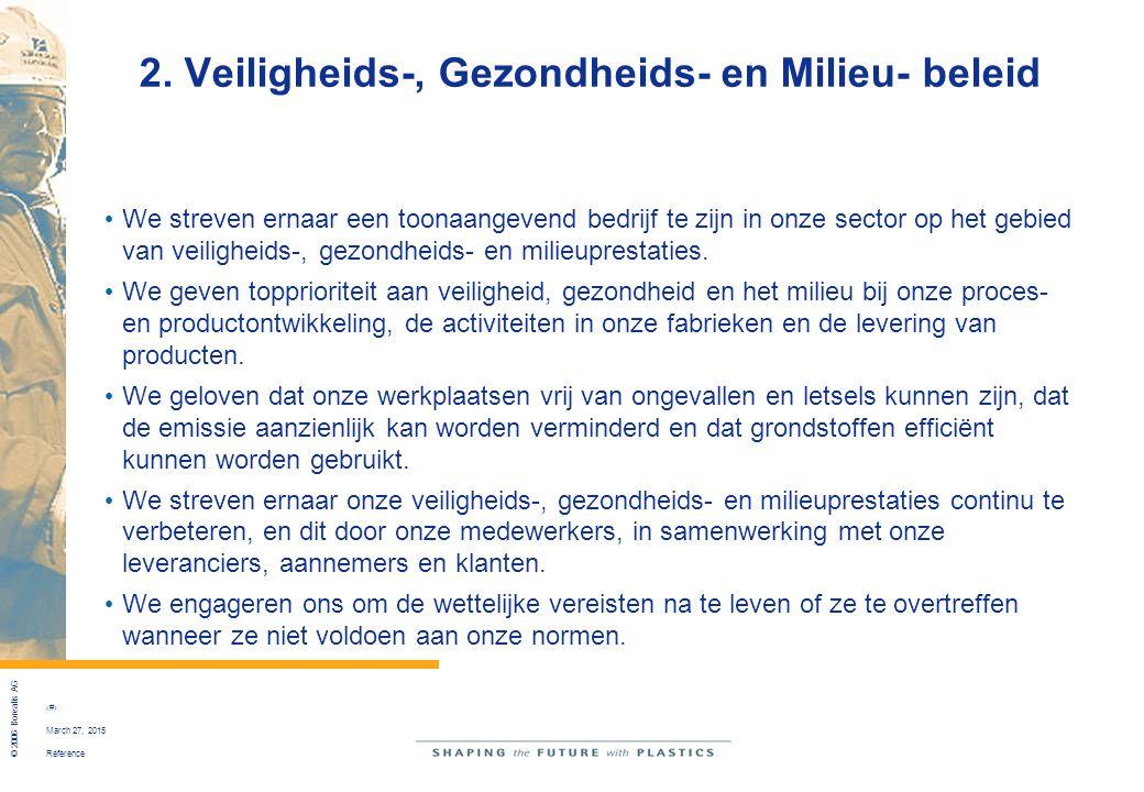 Reference © 2006 Borealis AG 23 March 27, 2015 2. Veiligheids-, Gezondheids- en Milieu- beleid We streven ernaar een toonaangevend bedrijf te zijn in