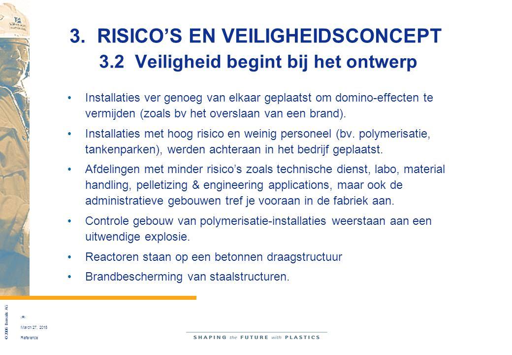 Reference © 2006 Borealis AG 28 March 27, 2015 3. RISICO'S EN VEILIGHEIDSCONCEPT 3.2 Veiligheid begint bij het ontwerp Installaties ver genoeg van elk