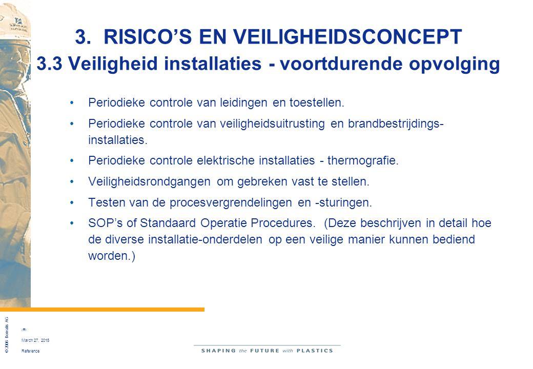 Reference © 2006 Borealis AG 30 March 27, 2015 3. RISICO'S EN VEILIGHEIDSCONCEPT 3.3 Veiligheid installaties - voortdurende opvolging Periodieke contr