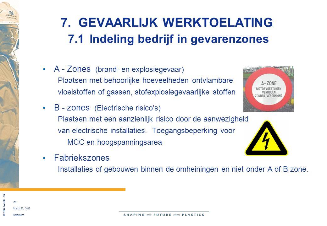 Reference © 2006 Borealis AG 39 March 27, 2015 7. GEVAARLIJK WERKTOELATING 7.1Indeling bedrijf in gevarenzones A - Zones (brand- en explosiegevaar) Pl