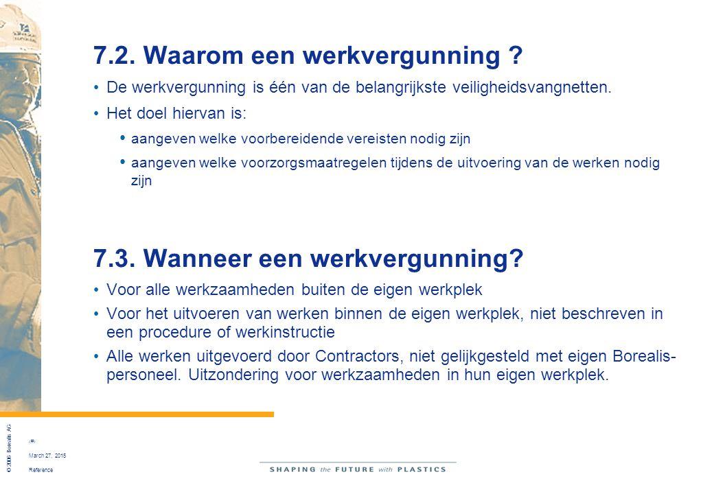 Reference © 2006 Borealis AG 40 March 27, 2015 7.2. Waarom een werkvergunning ? De werkvergunning is één van de belangrijkste veiligheidsvangnetten. H