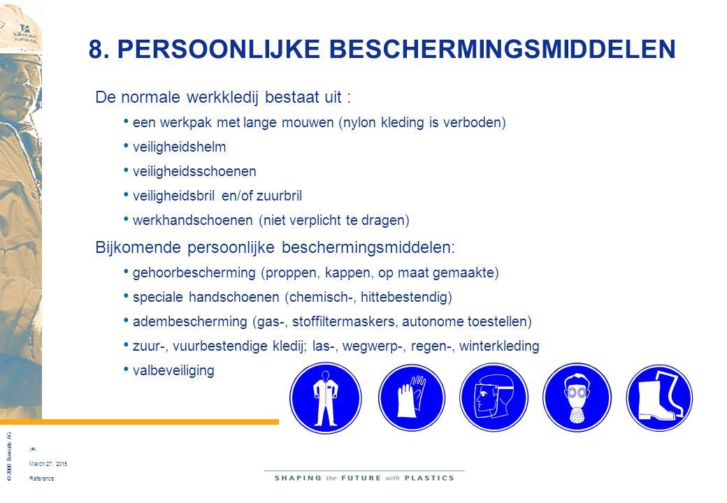 Reference © 2006 Borealis AG 43 March 27, 2015 8. PERSOONLIJKE BESCHERMINGSMIDDELEN De normale werkkledij bestaat uit : een werkpak met lange mouwen (