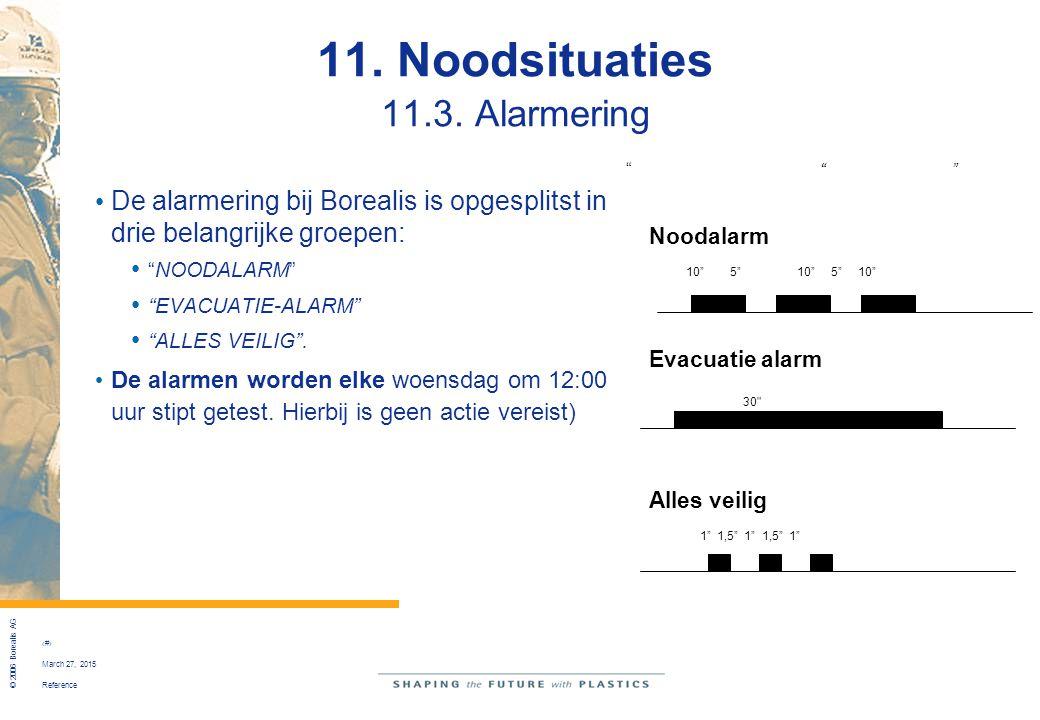 Reference © 2006 Borealis AG 49 March 27, 2015 11. Noodsituaties 11.3. Alarmering De alarmering bij Borealis is opgesplitst in drie belangrijke groepe