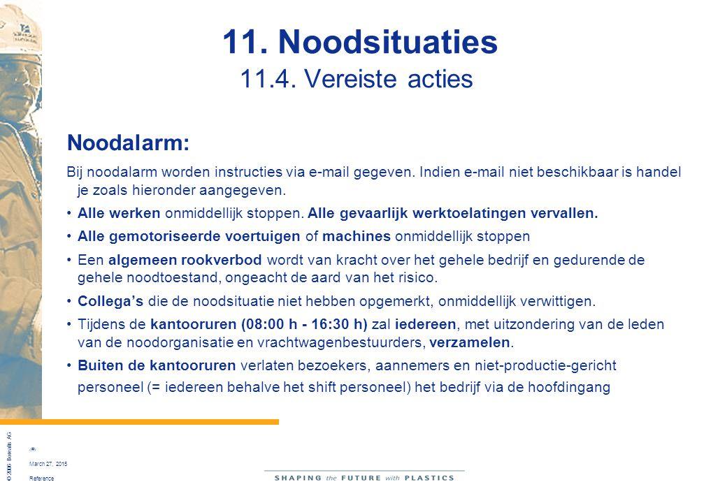 Reference © 2006 Borealis AG 50 March 27, 2015 11. Noodsituaties 11.4. Vereiste acties Noodalarm: Bij noodalarm worden instructies via e-mail gegeven.