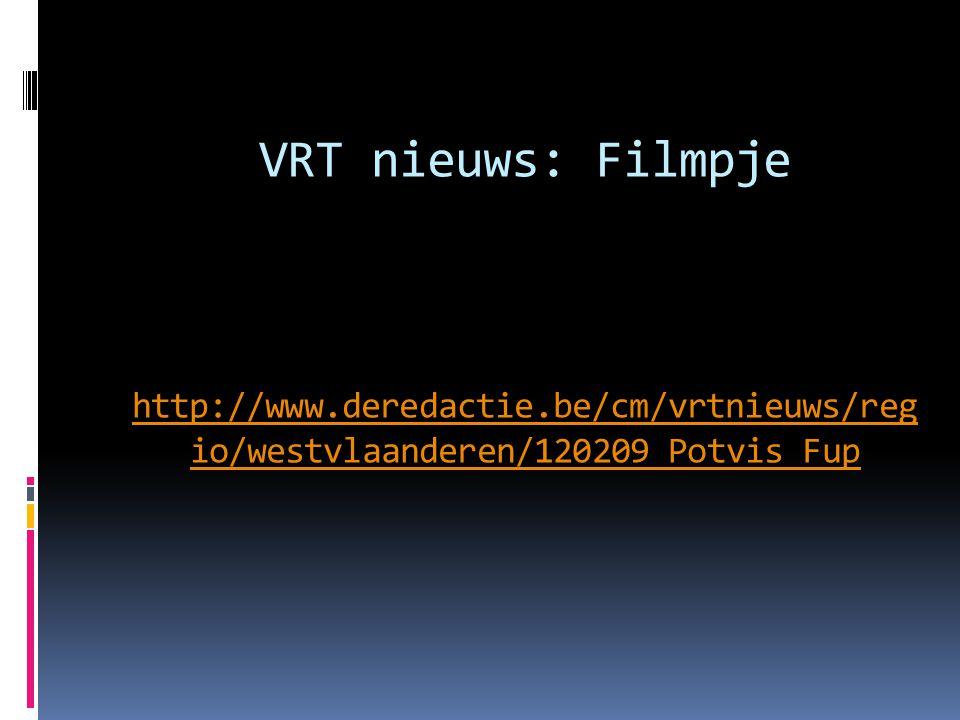 VRT nieuws: Filmpje http://www.deredactie.be/cm/vrtnieuws/reg io/westvlaanderen/120209_Potvis_Fup http://www.deredactie.be/cm/vrtnieuws/reg io/westvlaanderen/120209_Potvis_Fup