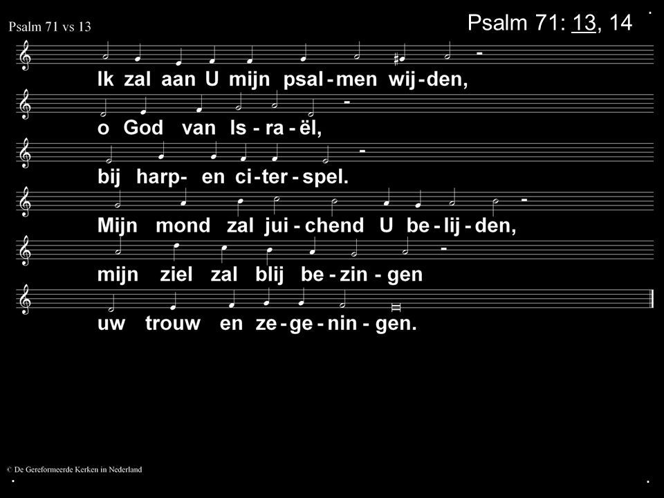 ... Psalm 71: 13, 14
