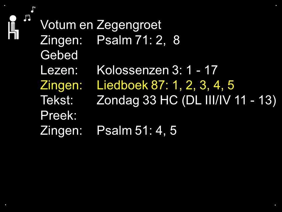... Liedboek 87: 1, 2, 3, 4, 5