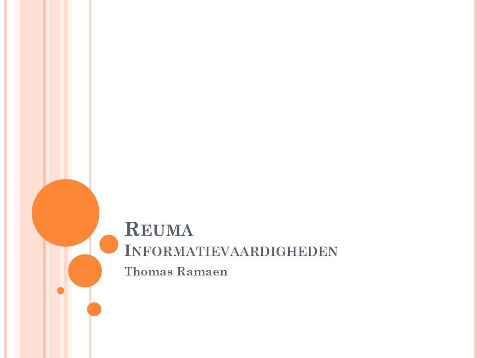 R EUMA I NFORMATIEVAARDIGHEDEN Thomas Ramaen
