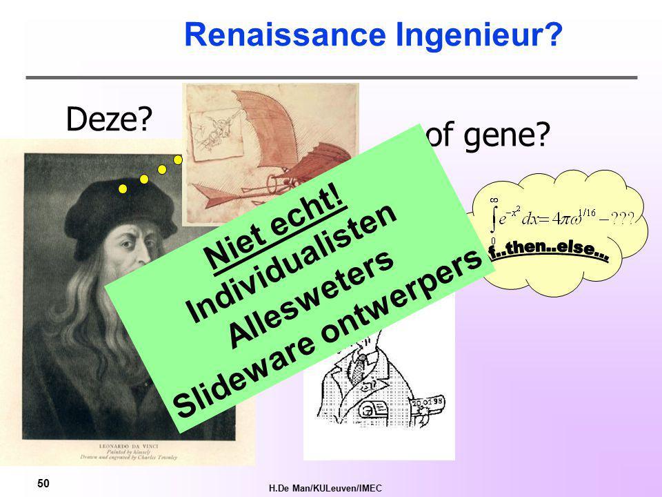 H.De Man/KULeuven/IMEC 49 'Renaissance Ingenieur' .