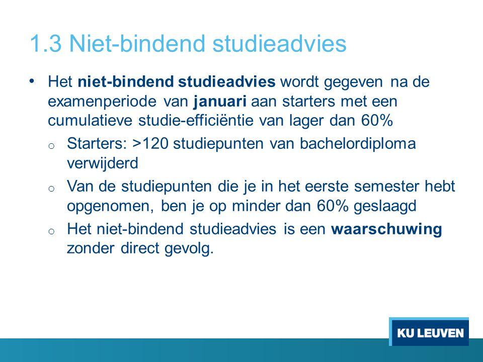 1.3 Niet-bindend studieadvies Het niet-bindend studieadvies wordt gegeven na de examenperiode van januari aan starters met een cumulatieve studie-effi