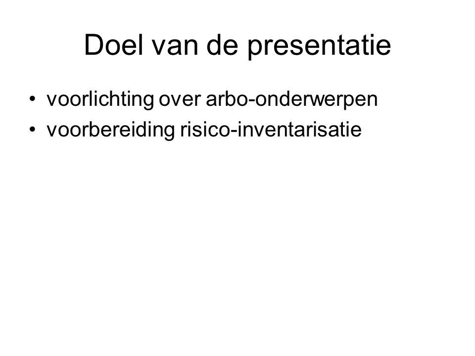 Doel van de presentatie voorlichting over arbo-onderwerpen voorbereiding risico-inventarisatie