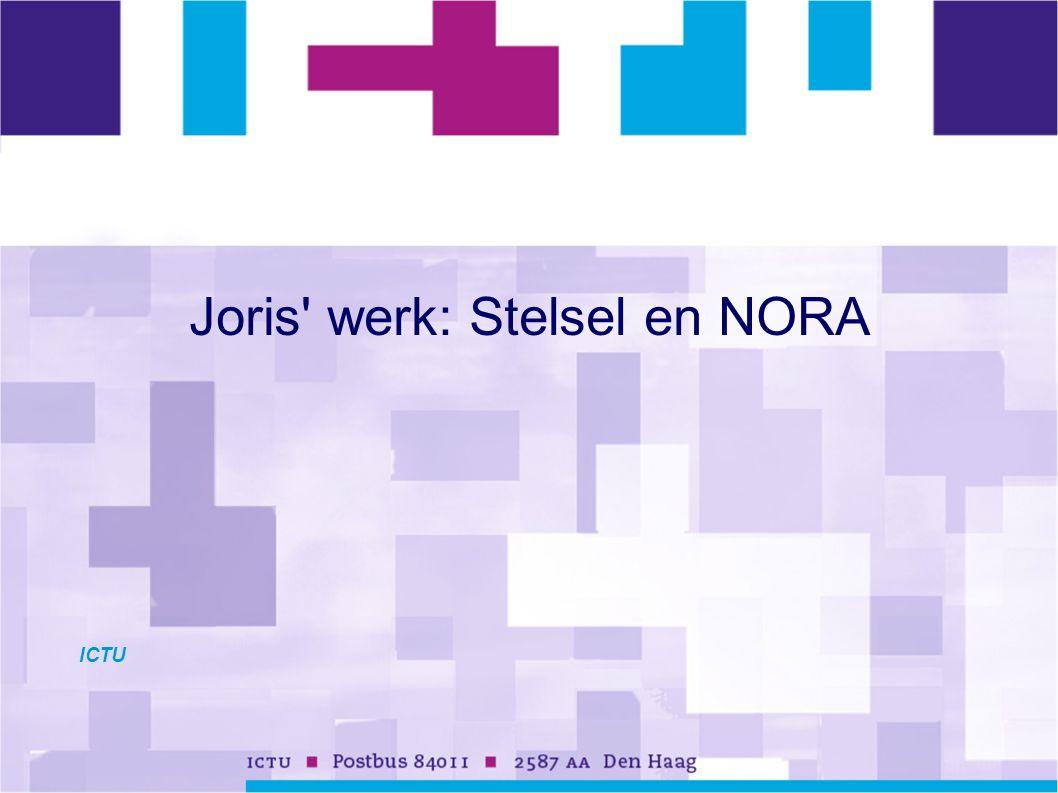 ICTU Joris' werk: Stelsel en NORA