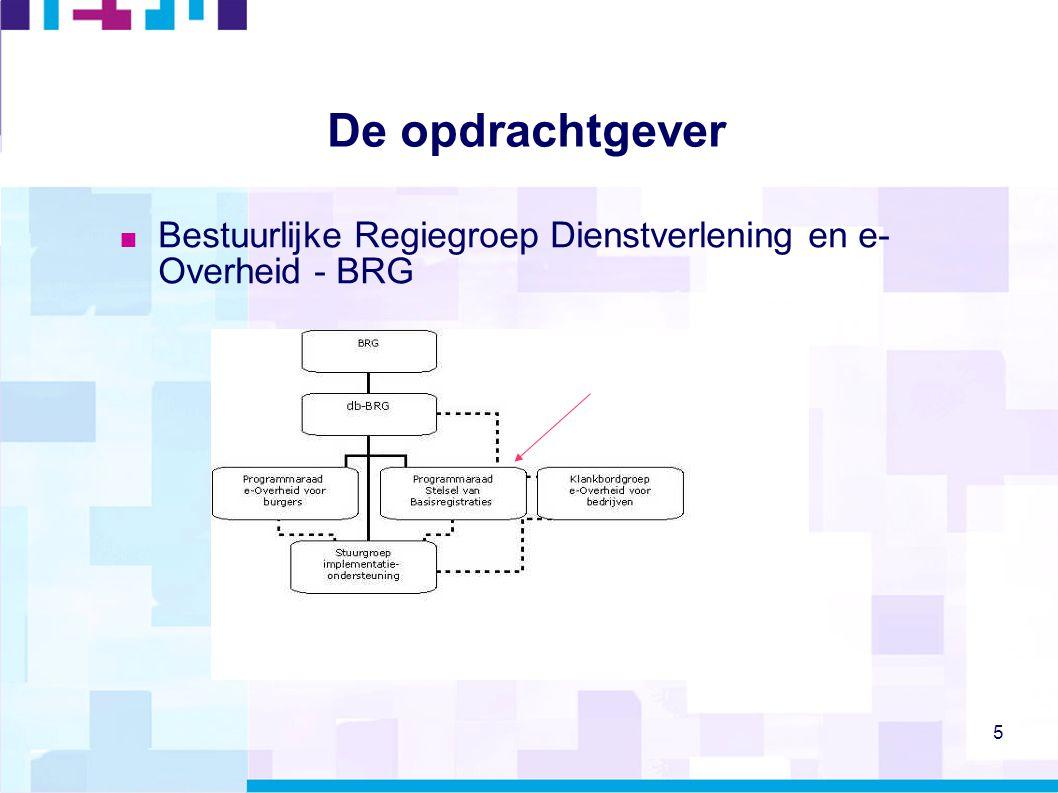 5 De opdrachtgever  Bestuurlijke Regiegroep Dienstverlening en e- Overheid - BRG