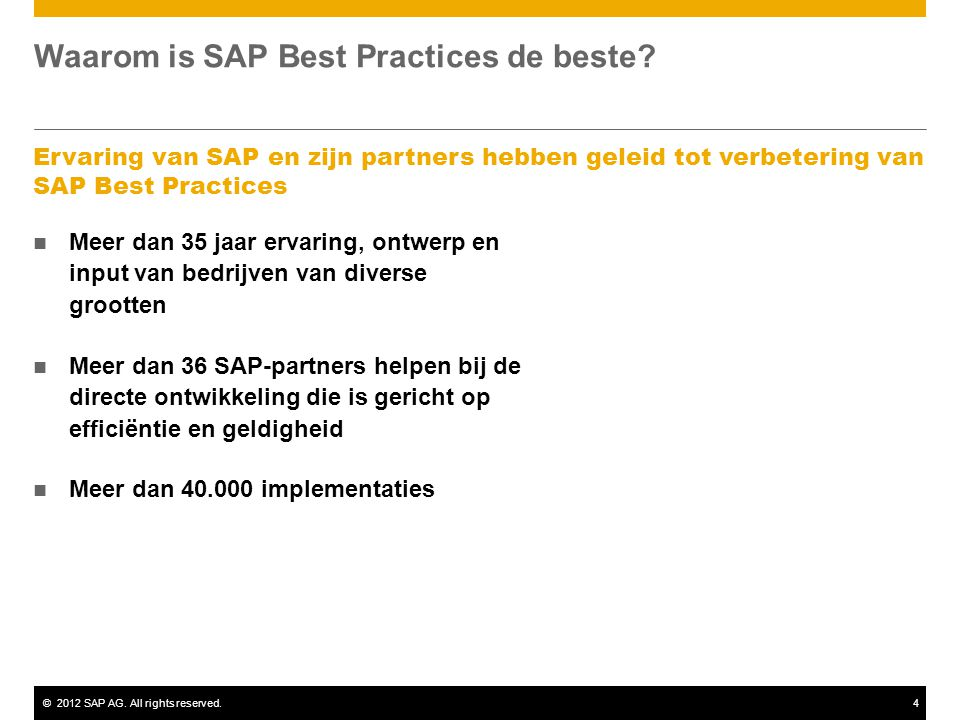 ©2012 SAP AG. All rights reserved.4 Waarom is SAP Best Practices de beste.