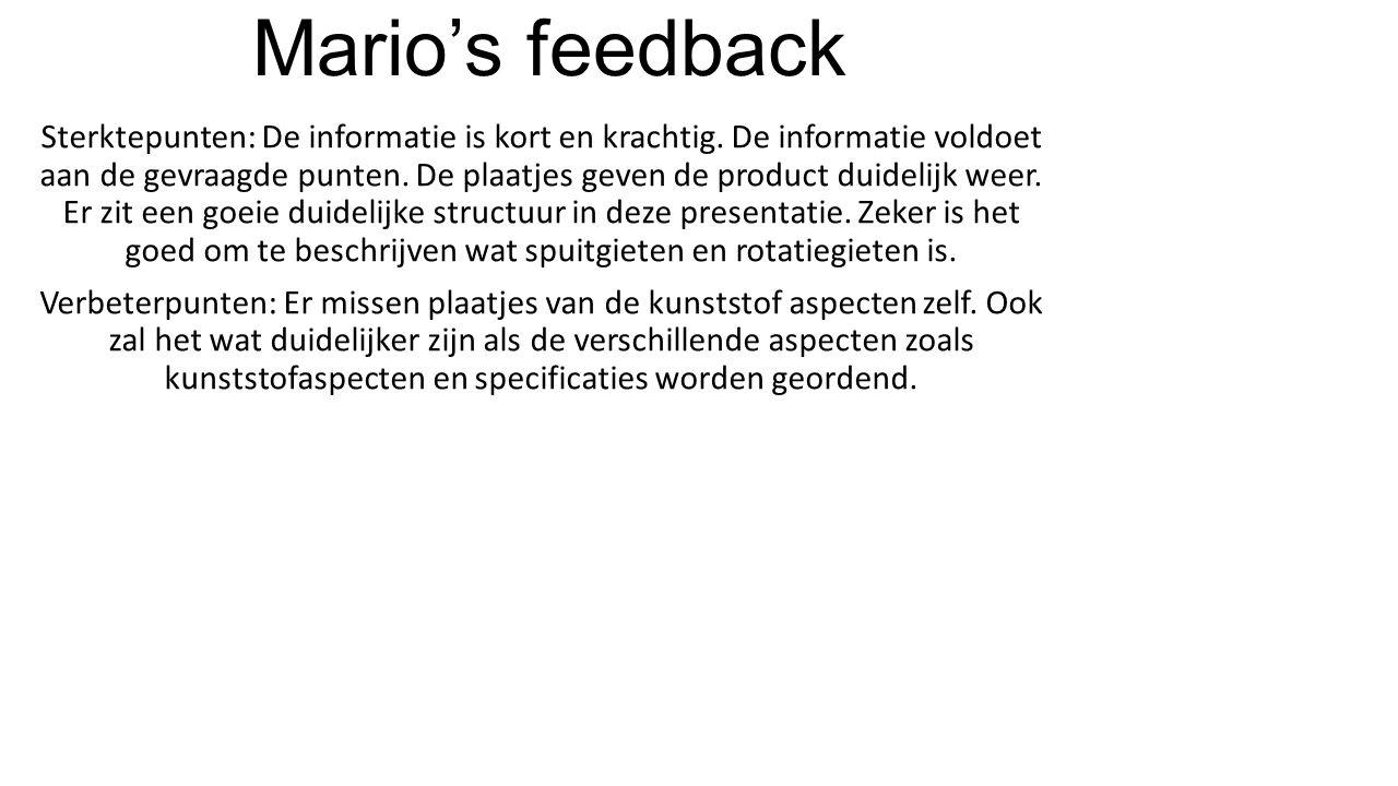 Mario's feedback Sterktepunten: De informatie is kort en krachtig. De informatie voldoet aan de gevraagde punten. De plaatjes geven de product duideli