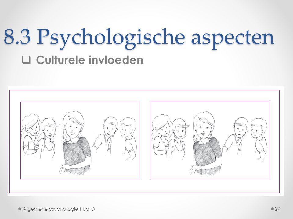 8.3 Psychologische aspecten  Culturele invloeden Algemene psychologie 1 Ba O27