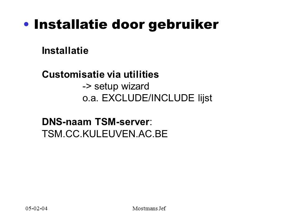 05-02-04Mostmans Jef Installatie door gebruiker Installatie Customisatie via utilities -> setup wizard o.a.
