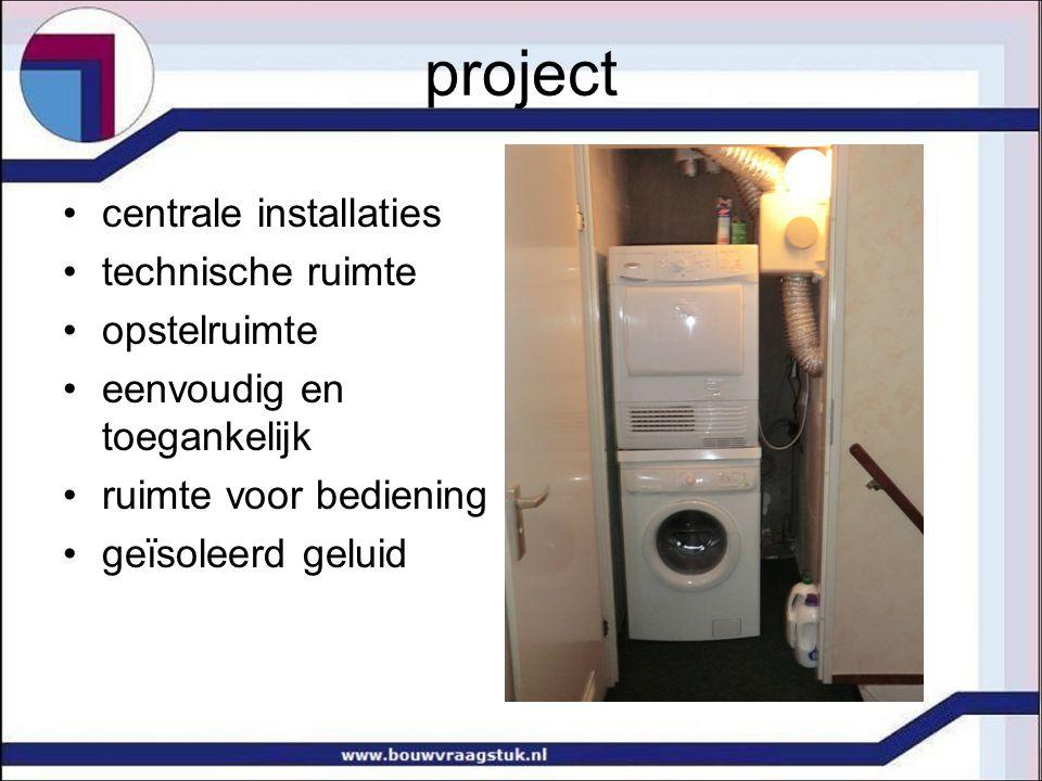 project centrale installaties technische ruimte opstelruimte eenvoudig en toegankelijk ruimte voor bediening geïsoleerd geluid