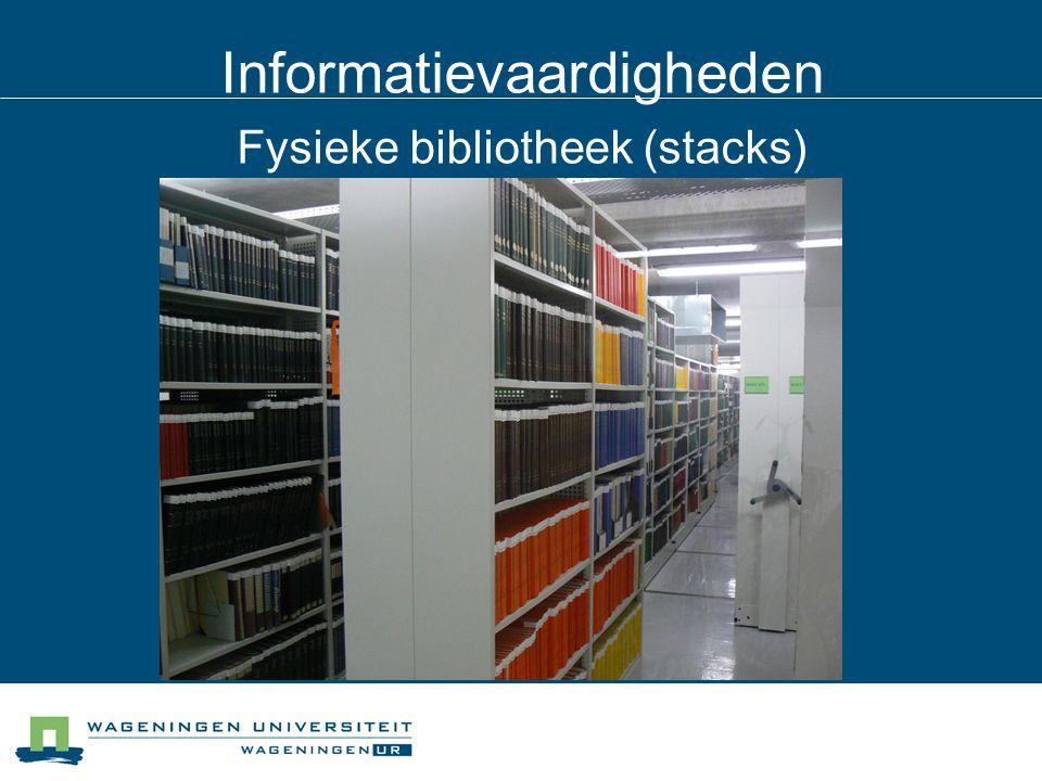 Informatievaardigheden Fysieke bibliotheek (stacks)