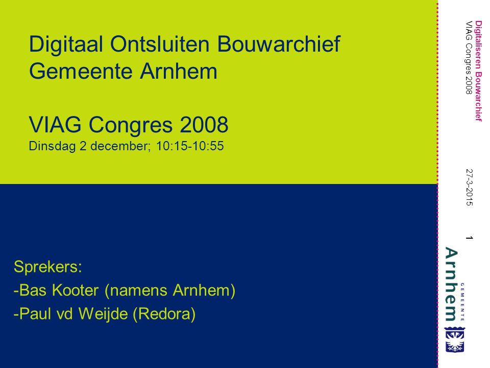 Digitaliseren Bouwarchief 2 27-3-2015 VIAG Congres 2008 Even voorstellen Bas Kooter, IXXI BV, Zoetermeer www.ixxi.nlwww.ixxi.nl, b.kooter@ixxi.nl, 06-53791865,b.kooter@ixxi.nl bas.kooter@arnhem.nl Ingehuurd door: Arnhem/FD/ICT/IM Geeft presentatie namens de gemeente Arnhem Projectleider gem.
