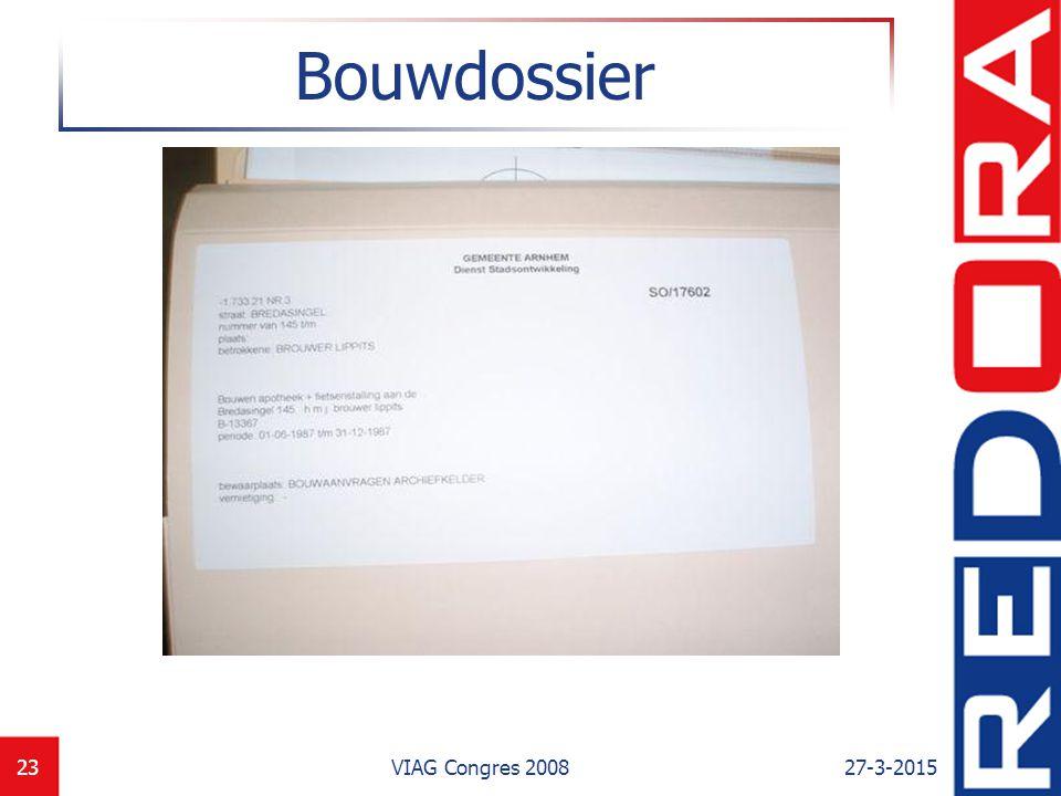 27-3-2015VIAG Congres 200824 Documenten in dossier Meer dan 4 miljoen documenten (formaat A5, A4, A3, A0)