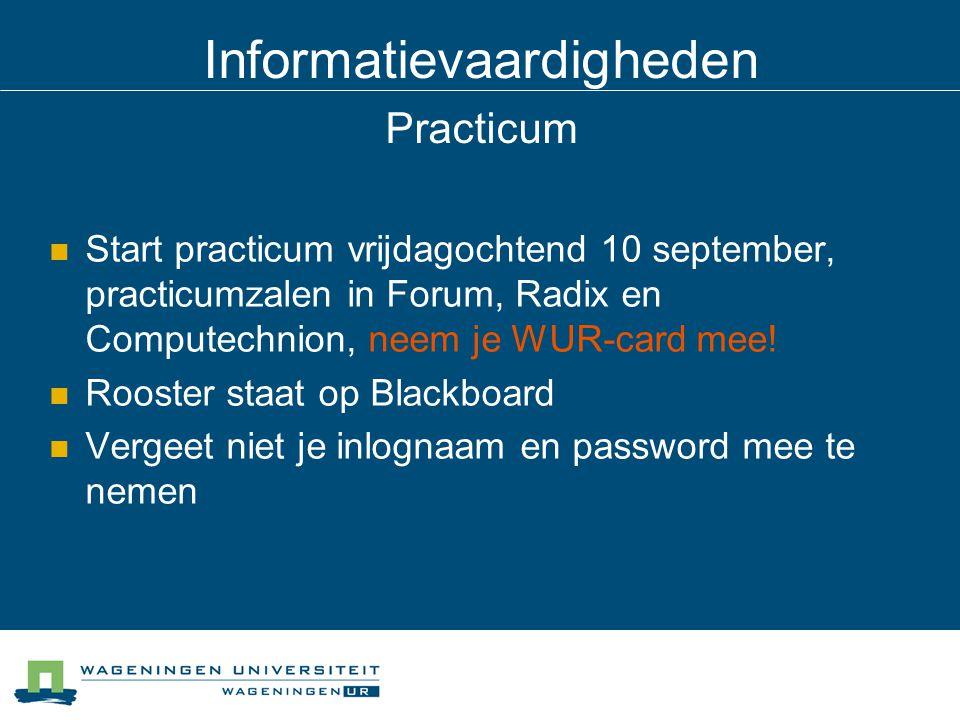 Informatievaardigheden Practicum Start practicum vrijdagochtend 10 september, practicumzalen in Forum, Radix en Computechnion, neem je WUR-card mee! R