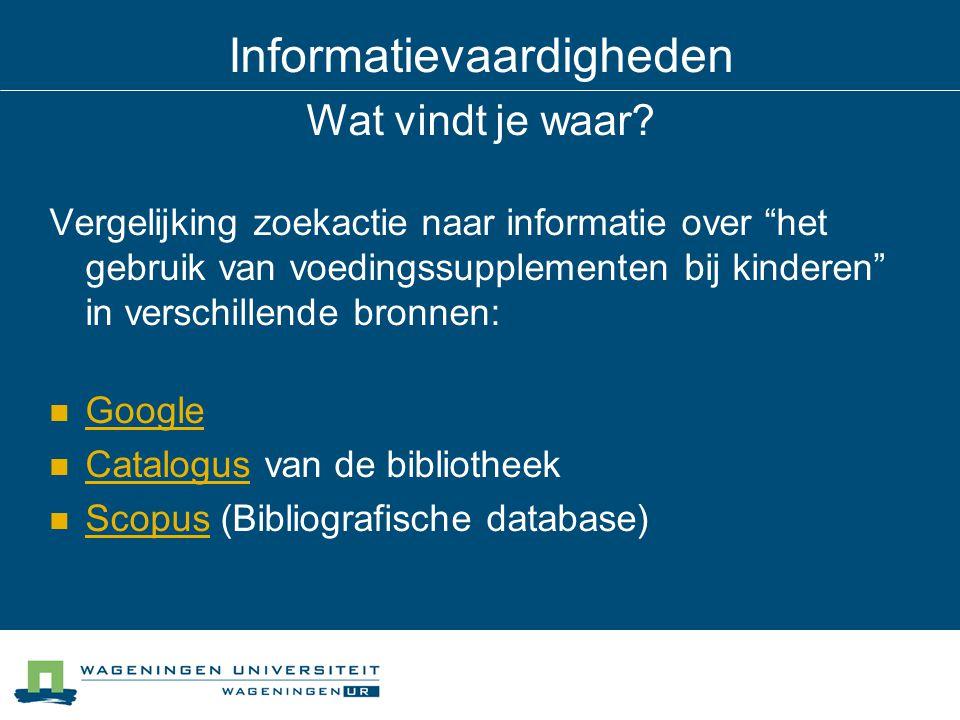 """Informatievaardigheden Wat vindt je waar? Vergelijking zoekactie naar informatie over """"het gebruik van voedingssupplementen bij kinderen"""" in verschill"""