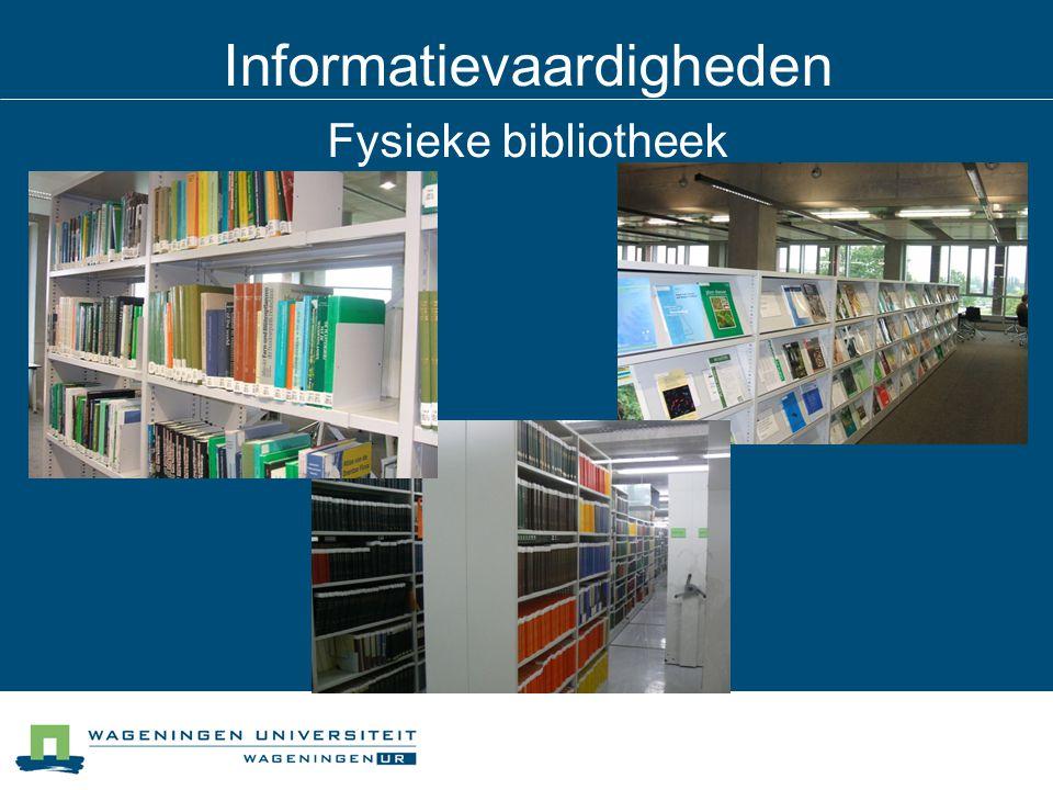 Informatievaardigheden Fysieke bibliotheek