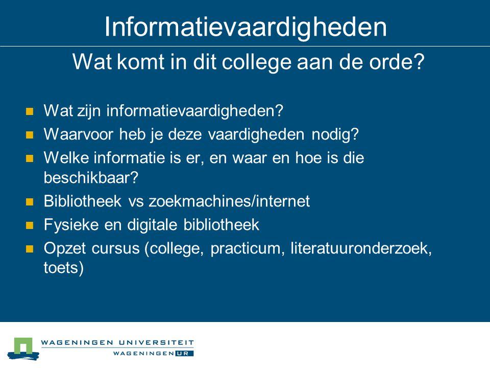 Informatievaardigheden Wat komt in dit college aan de orde.