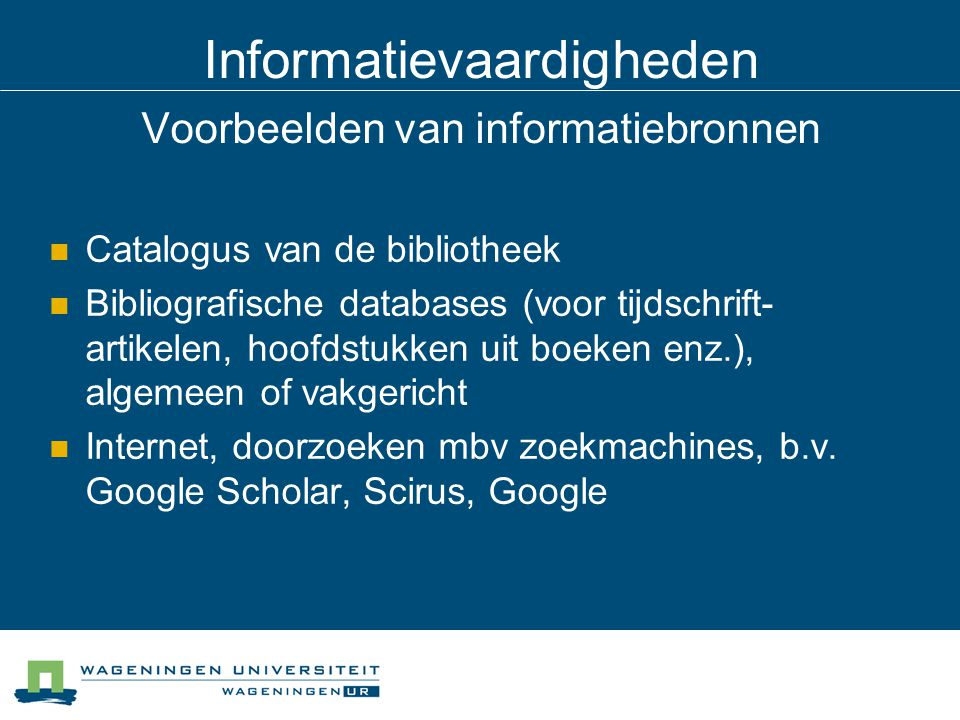 Informatievaardigheden Wat vind je waar.