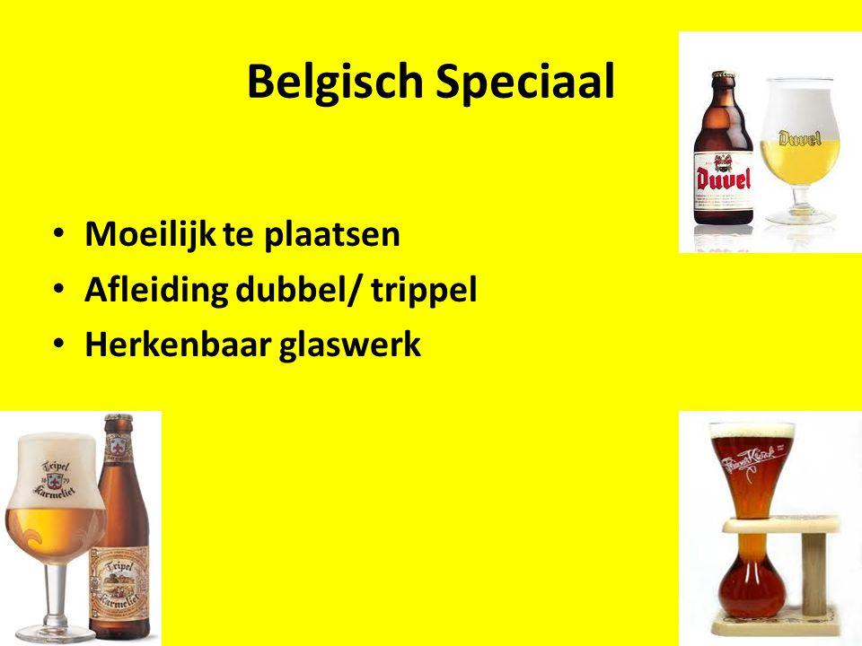Belgisch Speciaal Moeilijk te plaatsen Afleiding dubbel/ trippel Herkenbaar glaswerk