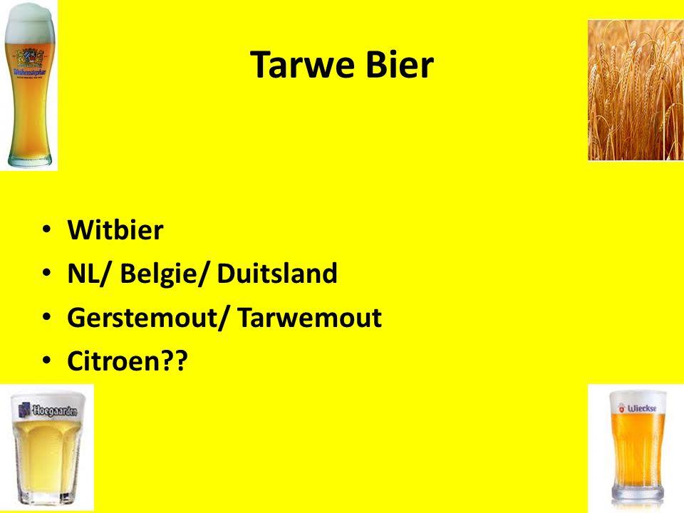Tarwe Bier Witbier NL/ Belgie/ Duitsland Gerstemout/ Tarwemout Citroen??